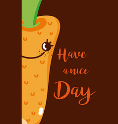 have a nice day card with vegetable cartoon vector image vector image