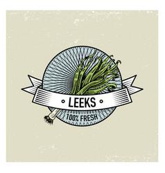 leeks vintage set labels emblems or logo vector image