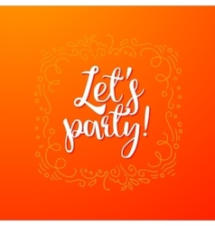 Lets party quote banner vector image