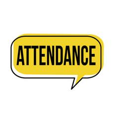 Attendance speech bubble vector