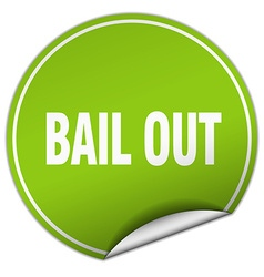 bail out round green sticker isolated on white vector image