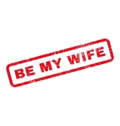 Be My Wife Text Rubber Stamp vector