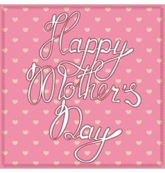 Vintage card happy mothers day vector image