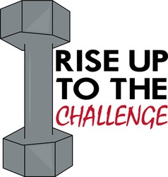Rise To The Challenge vector image