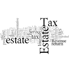estate tax what it is and how it is filed vector image