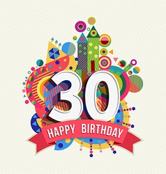 Happy birthday 30 year greeting card poster color vector