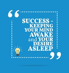 Inspirational motivational quote Success - keeping vector