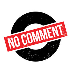 No comment rubber stamp vector