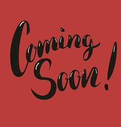 Coming Soon Hand drawn lettering phrase vector image