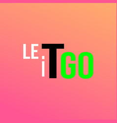 Let it go life quote with modern background vector