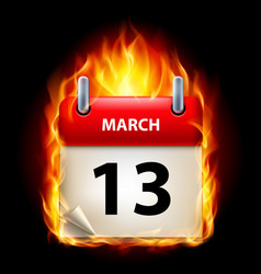 thirteenth march in calendar burning icon on vector image