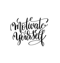 Motivate yourself black and white handwritten vector