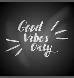 Good vibes chalk vector