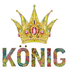 Zentangle stylized crown with word king in german vector