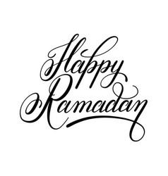happy ramadan calligraphy handwritten lettering vector image