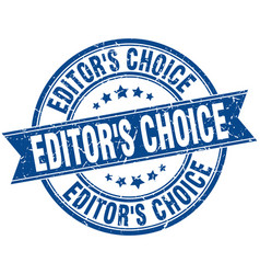 Editors choice round grunge ribbon stamp vector