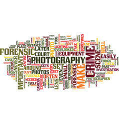 Forensicphotographyusedintodayssociety text vector