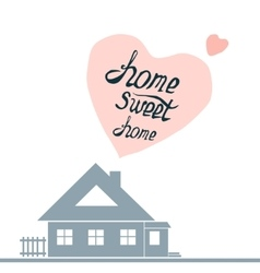 With hand-drawn letteringhome sweet vector