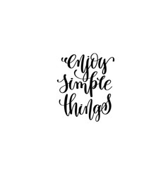 Enjoy simple things - hand written lettering vector