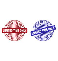 grunge limited time only scratched round stamps vector image