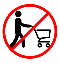 sign prohibiting the carry with a grocery cart vector image