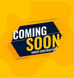 Coming soon under construction yellow background vector