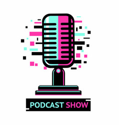 podcast show icon microphone symbol with glitch vector image