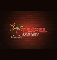 glowing neon signboard travel agency on brick vector image