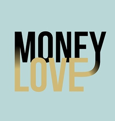 Money love slogan print text print for t-shirt vector