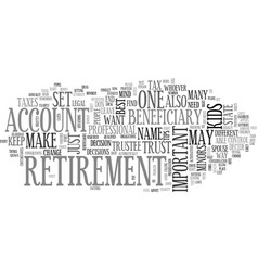 Beneficiary of your retirement tips to keep in vector