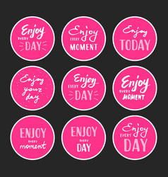 enjoy every moment lettering vector image