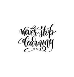 never stop learning - hand written lettering vector image