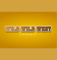 wild wild west western style word text logo vector image