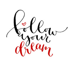 follow your dream handwritten greeting card vector image vector image