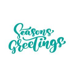 seasons greetings text calligraphy vector image vector image