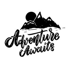 adventure awaits lettering phrase with mountains vector image