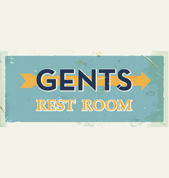 Grunge retro restroom metal sign gents old board vector