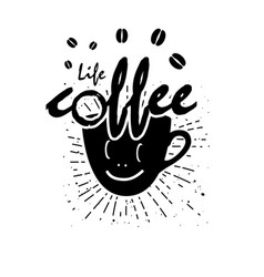 life coffee smile cup coffee bean background vector image