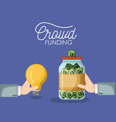 crowd funding poster with hands holding light bulb vector image