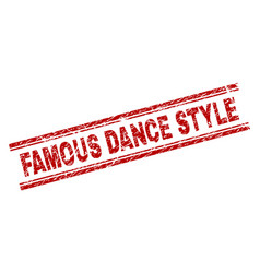 Grunge textured famous dance style stamp seal vector