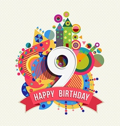 Happy birthday 9 year greeting card poster color vector