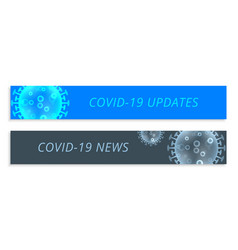 coronavirus updates and news wide banner set vector image