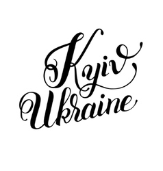 Kyiv Ukraine black and white hand lettering vector