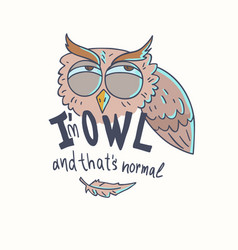 trendy owls draw with phrase vector image