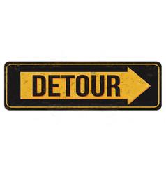 detour vintage rusty metal sign vector image