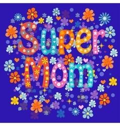 Super mom vector image vector image