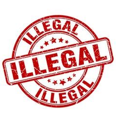 Illegal red grunge round vintage rubber stamp vector