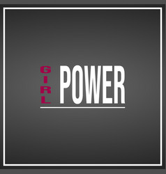 girl power life quote with modern background vector image