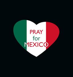 Pray for mexico earthquake heart with the flag vector