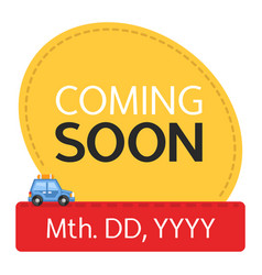 Coming soon sign with date colorful vector